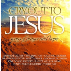 CRY OUT TO JESUS - SONGS OF PRAYER AND HOPE CD